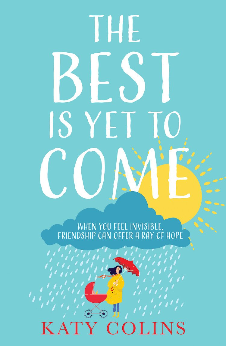 The Best Is Yet To Come by author Katy Colins
