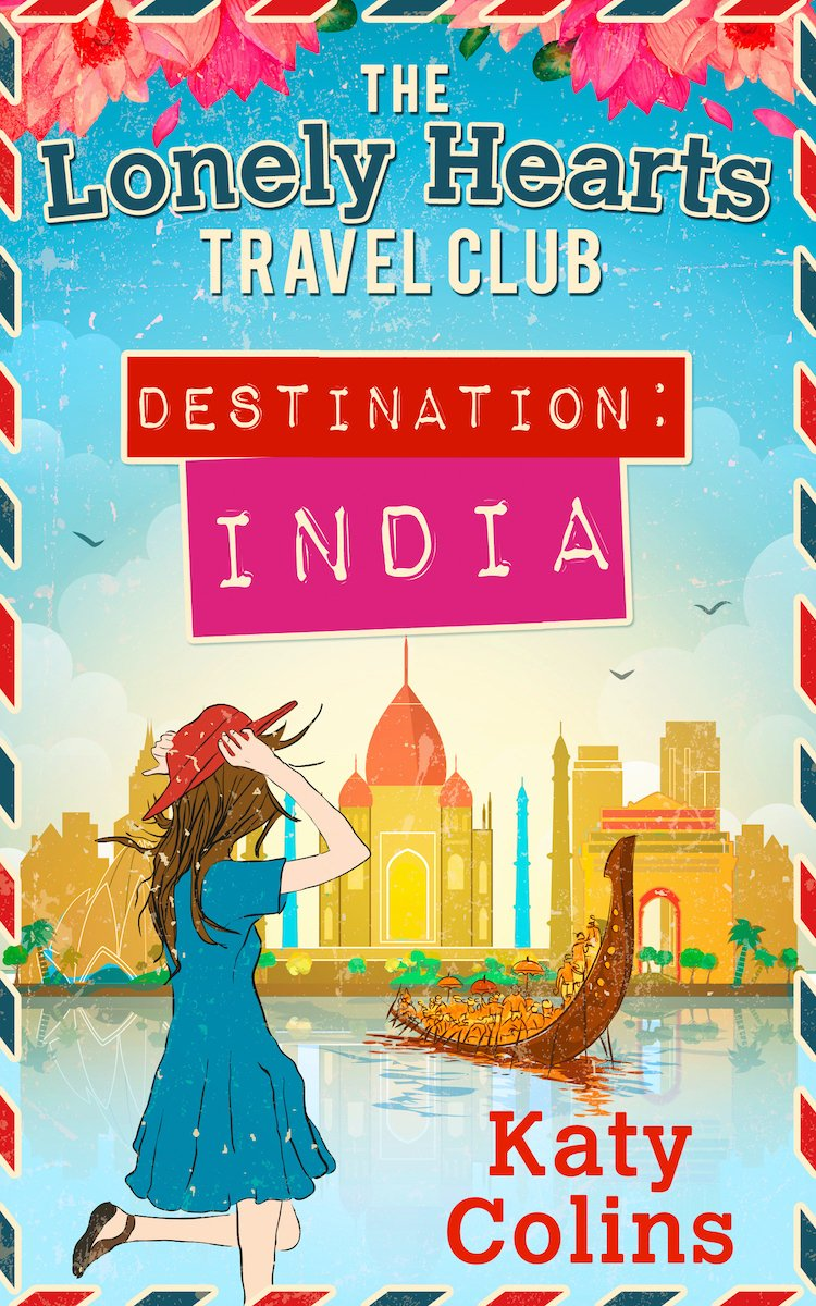 The Lonely Hearts Travel Club: Destination India by author Katy Colins